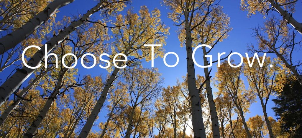 choose-to-grow